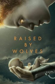 Raised By Wolves 2020